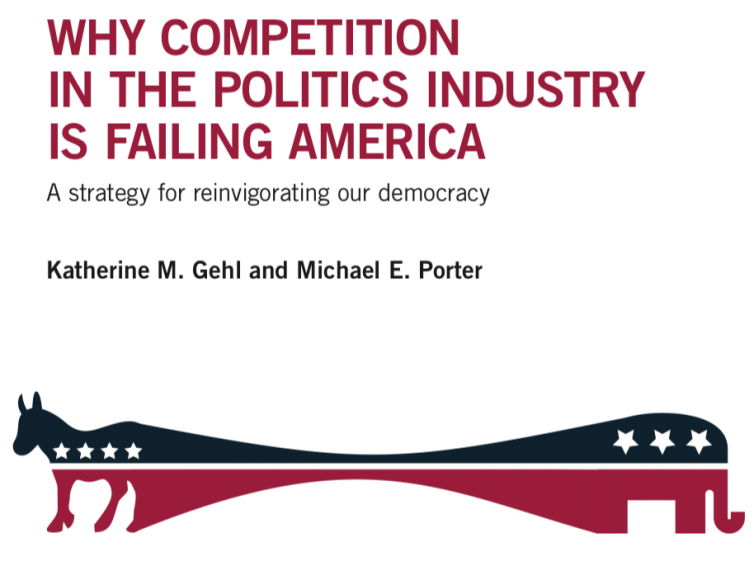 """""""Why Competition in the Politics Industry is Failing America"""" – A report by Katherine Gehl and Michael Porter"""